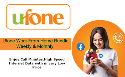 Ufone Work From Home Bundle Weekly & Monthly