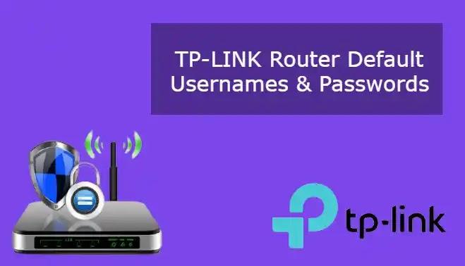 TP-LINK Router Default Usernames & Passwords
