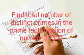 Find total number of distinct primes in the prime factorization of number 27300