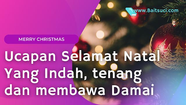 Ucapan Selamat Natal Yang Indah, tenang dan membawa Damai