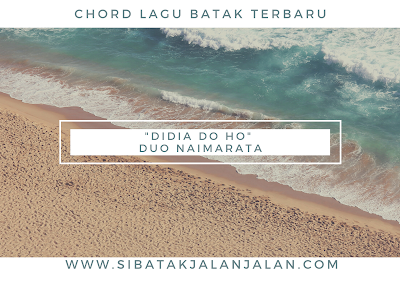 chord lagu batak didia do ho duo naimarata chord gitar lagu batak terbaru