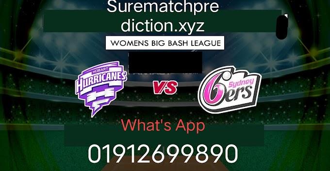 WBBL Sure Match Prediction Hubert Hurricane Woman Vs Sydney Sixers Woman 4th Match Who Will Win? 100% Match Prediction