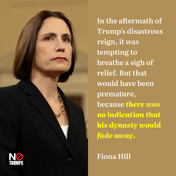 In the aftermath of Trump's disastrous reign, it was tempting to breathe a sigh of relief. But that would have been premature, because there was no indication that his dynasty would fade away. — Fiona Hill, Trump's top Russia advisor on the National Security Council (NSC)