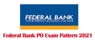 Federal Bank PO Exam Pattern 2021