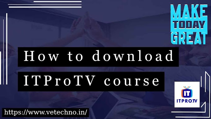 How to download ITProTV course | vetechno