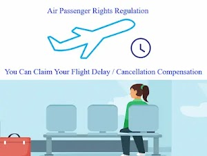 Air Passenger Rights Regulation | You Can Claim Your Flight Delay / Cancellation Compensation