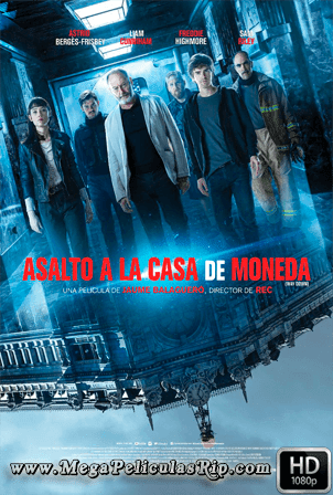 Asalto A La Casa De Moneda [1080p] [Latino-Ingles] [MEGA]