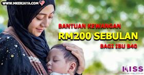Bantuan Kewangan RM200 Sebulan Bagi Ibu B40