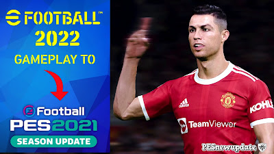 eFootball 2022 Gameplay to PES 2021 by PESNewupdate