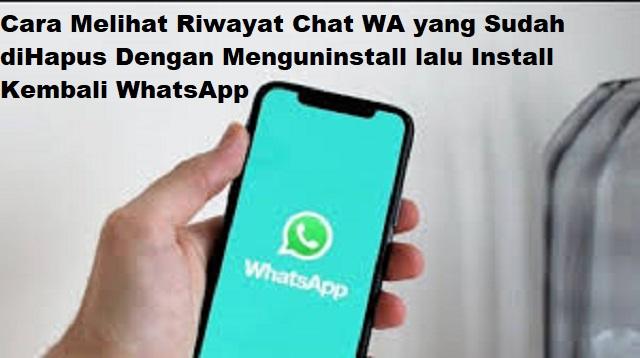 Cara Melihat Riwayat Chat WA yang Sudah diHapus