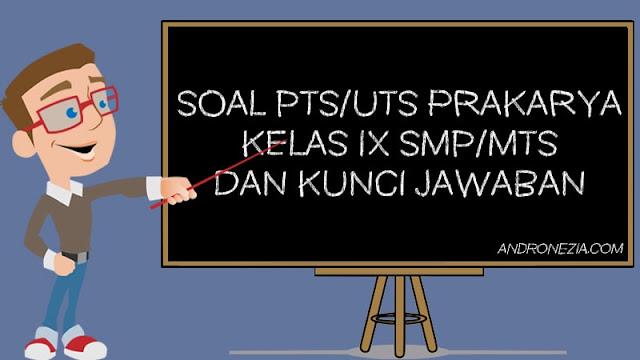 Soal PTS/UTS Prakarya Kelas 9 Semester 1