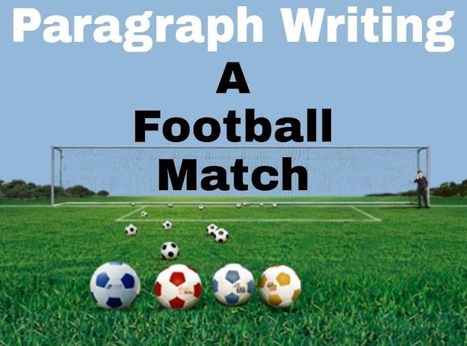 A Football Match Paragraph Writing