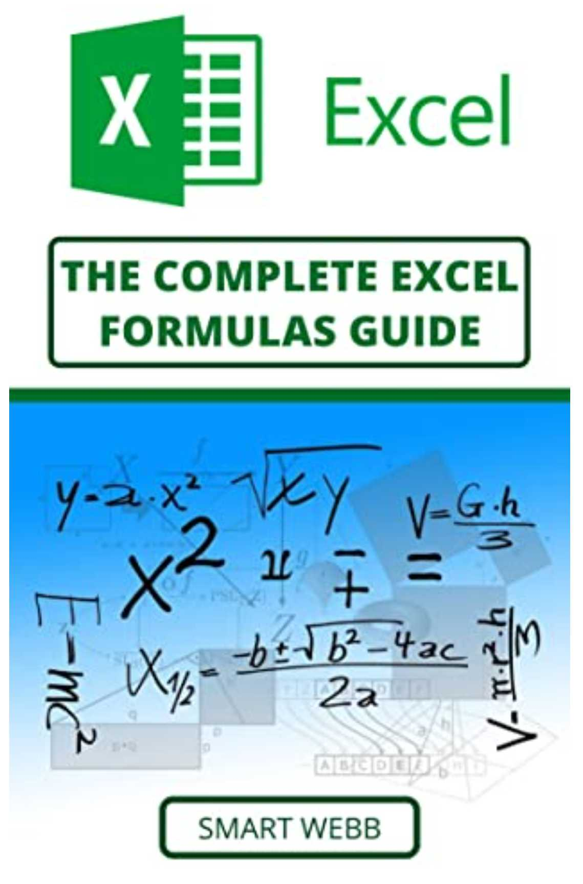 The Complete Excel Formulas Guide: The New Step By Step Excel User Guide For Beginners