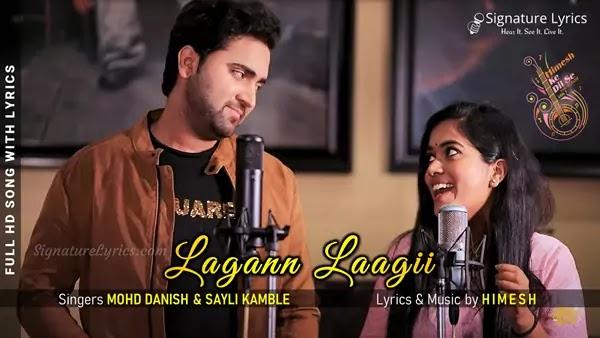 Lagan Laagi Lyrics - Mohd Danish & Sayli Kamble | Himesh Reshammiya | Himesh Ke Dil Se - Song 9