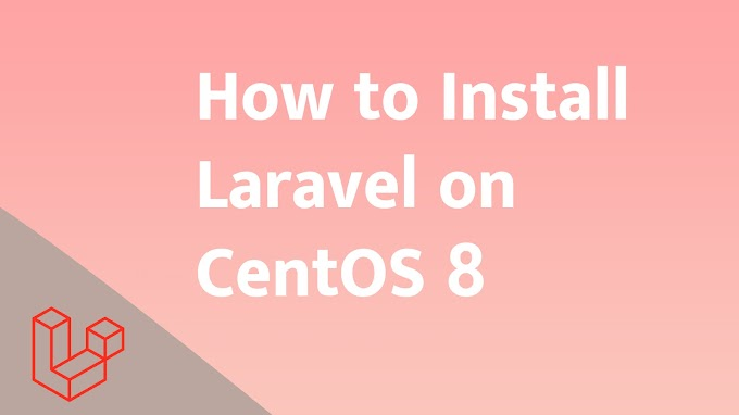 How to Install Laravel on CentOS 8