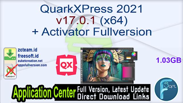 QuarkXPress 2021 v17.0.1 (x64) + Activator Fullversion