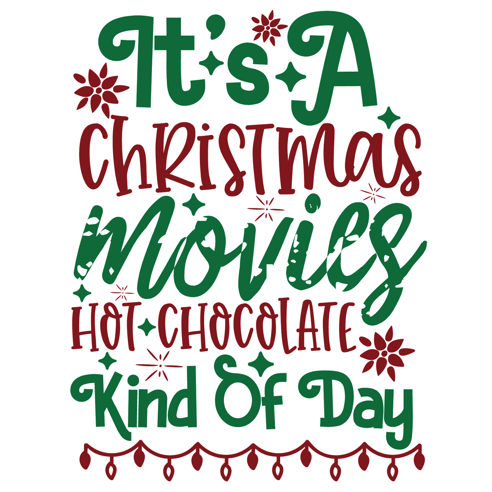 Its a Christmas Movies, Hot Chocolate Kind of Day SVG Cut Files