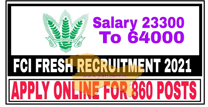 FCI Jobs Recruitment 2021 For 860 Posts, Salary Up To Rs 64,000, Apply Online