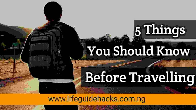 5 Things You Should Know Before Travelling