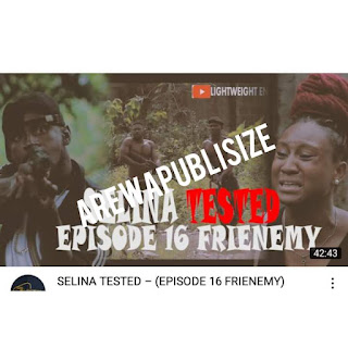 [Movie] Download full episode 16 of Selina tested - (Frienemy) #Arewapublisize