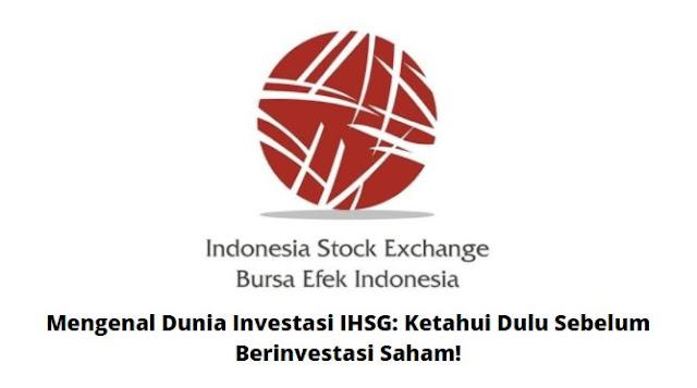 Dunia Investasi IHSG