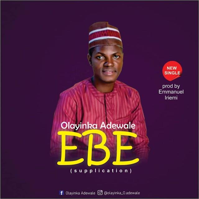 Music: EBE (Supplication) - Olayinka Adewale