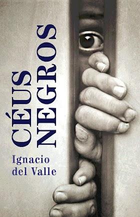 Céus Negros - Ignacio Del Valle