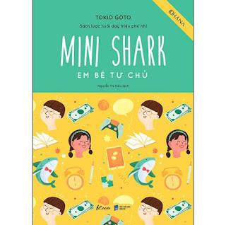 Mini Shark - Em Bé Tự Chủ (Sách Lược Nuôi Dạy Triệu Phú Nhí) ebook PDF EPUB AWZ3 PRC MOBI