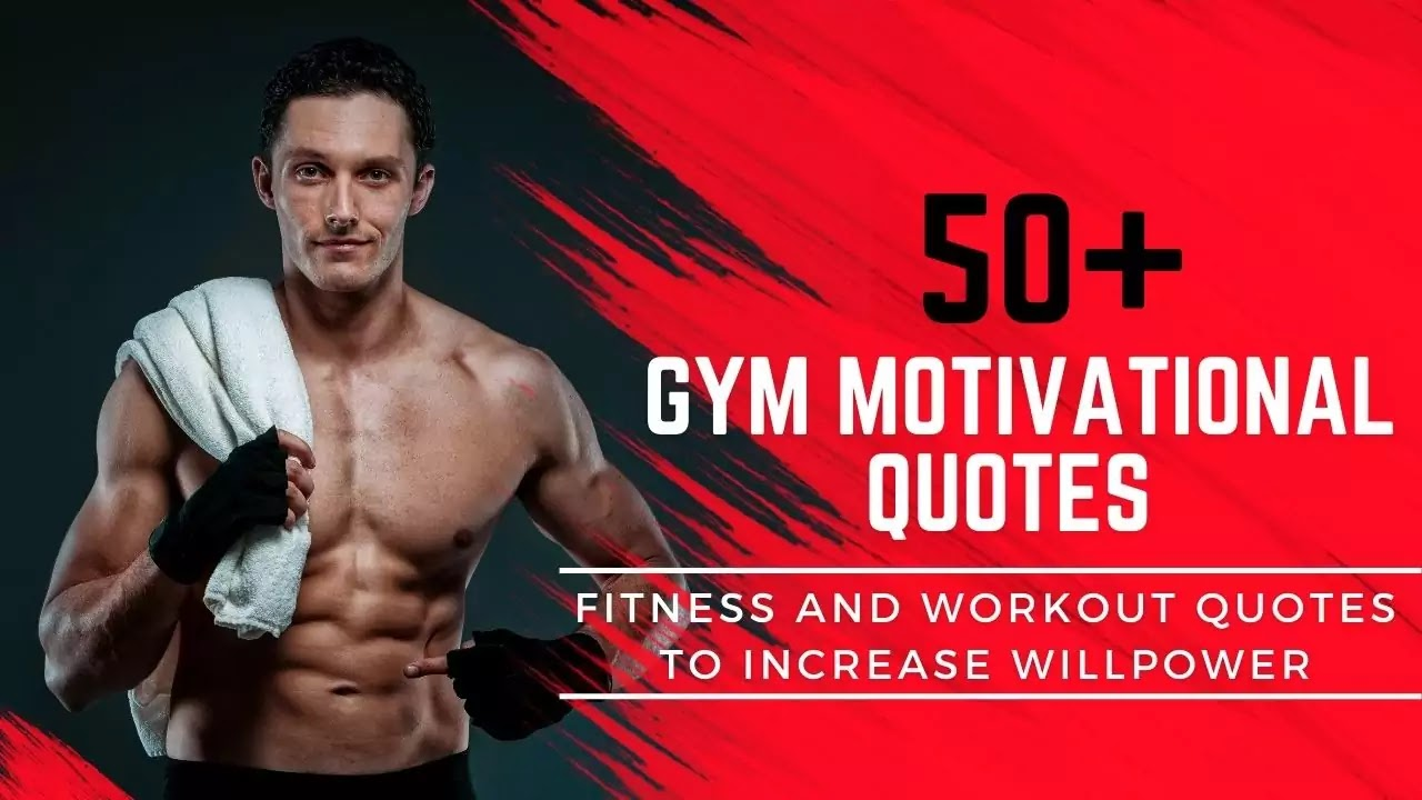Gym Motivational Quotes - Fitness and Workout Quotes to Increase Willpower