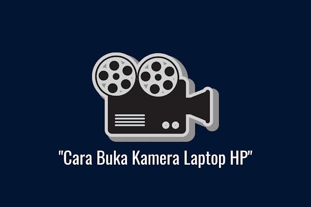 Cara Buka Kamera Laptop HP dengan Cepat dan Mudah