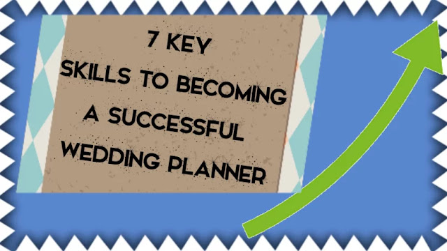 7 Key Skills to Becoming a Successful Wedding Planner