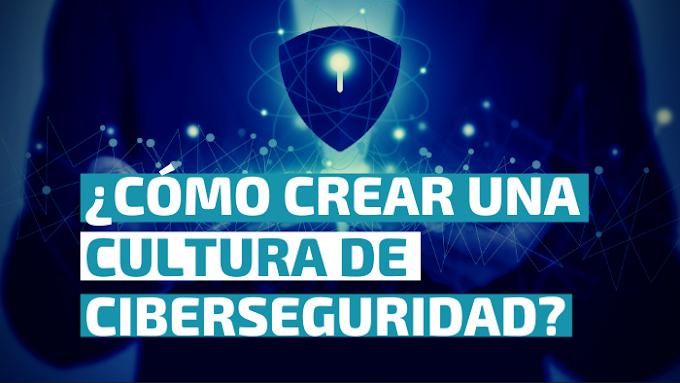 ¿Cómo crear una Cultura de Ciberseguridad en mi empresa?