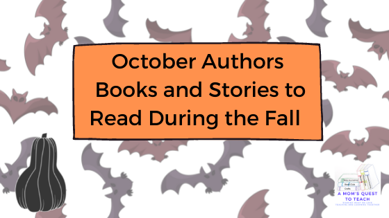 A Mom's Quest to Teach logo: October Authors: Books and Stories to Read During the Fall; bat background; black pumpkin
