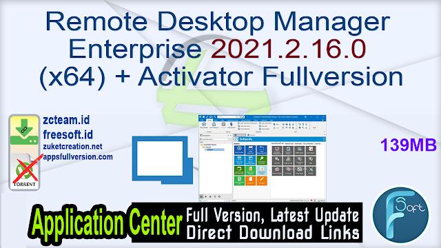Remote Desktop Manager Enterprise 2021.2.16.0 (x64) + Activator Fullversion