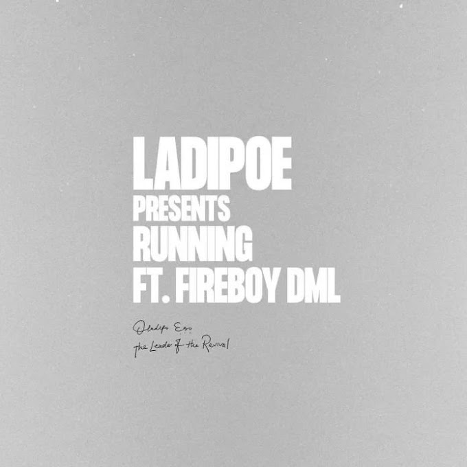 Ladipoe ft Fireboy - Running