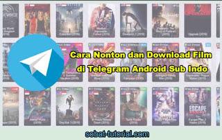 Cara Nonton dan Download Film di Telegram Android Sub Indo
