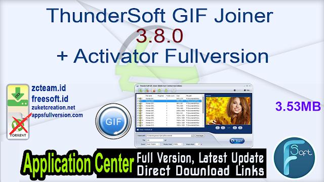 ThunderSoft GIF Joiner 3.8.0 + Activator Fullversion
