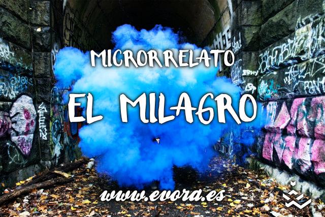 Microrrelato: El milagro