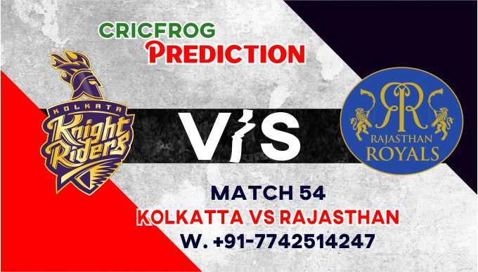 Raajsthan vs Kolkatta IPL T20 54th Match Today 100% Match Prediction Who will win - Cricfrog