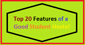Features of a Good Student Hostels