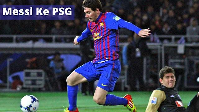 Messi dari barcelona ke PSG