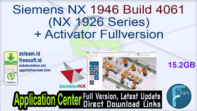 Siemens NX 1946 Build 4061 (NX 1926 Series) + Activator Fullversion