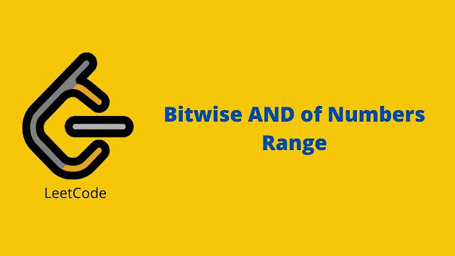 Leetcode Bitwise AND of Numbers Range problem solution