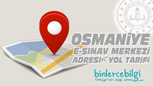 Osmaniye e-sınav merkezi adresi, Osmaniye ehliyet sınav merkezi nerede? Osmaniye e sınav merkezine nasıl gidilir?