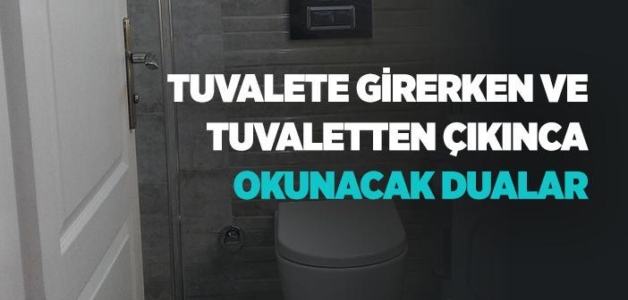 Tuvalete Girerken ve Tuvaletten Çıkarken Okunacak Dua