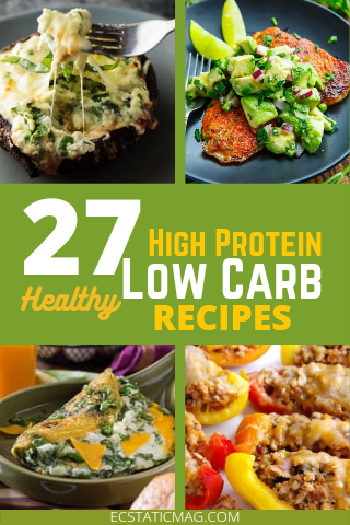 27 Amazing Low Carb High Protein Recipes for Healthy Meal Prep