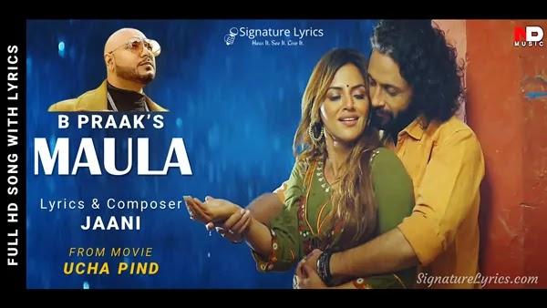 Maula Lyrics - B Praak | Jaani | Ucha Pind | Latest Punjabi Song