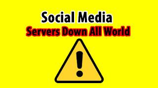 Social Media Servers Down All World