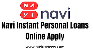 Navi Instant Personal Loans Apply Application   How To Take Personal Loan From Navi 2021