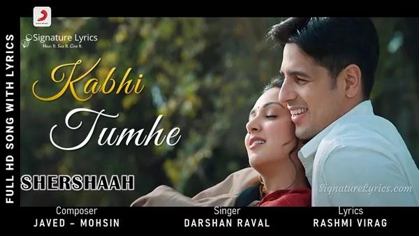 Kabhi Tumhe Lyrics - Shershaah | Darshan Raval | Ft Sidharth & Kiara